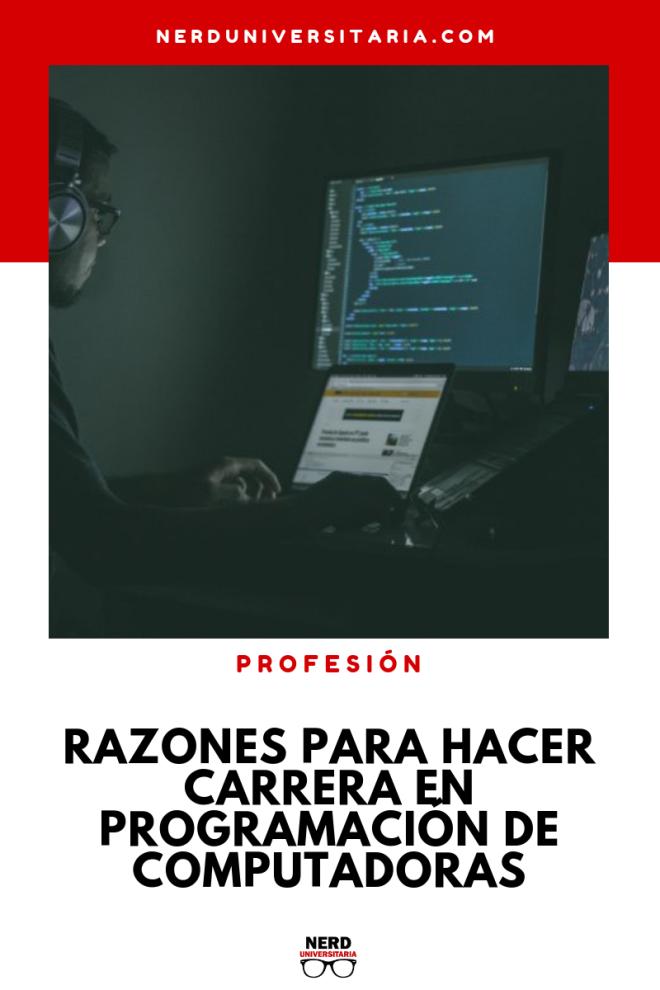 razones por las que deberias hacer carrera en programación de computadoras